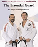 The Complete Guard (Brazilian Jiu-Jitsu Master Techniques Series)