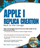 Apple I Replica Creation: Back To The Garage