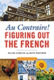 「Au Contraire!: Figuring Out the French」のサムネイル画像