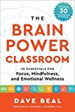 「The Brain Power Classroom: 10 Essentials for Focus, Mindfulness, and Emotional Wellness」のサムネイル画像
