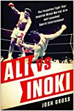 Ali Vs. Inoki: The Forgotten Fight That Inspired Mixed Martial Arts and Launched Sports Entertainment
