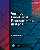 Verified Functional Programming in Agda (Acm Books)