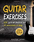 「Guitar Exercises: 10x Guitar Skills in 10 Minutes a Day: An Arsenal of 100+ Exercises for All Areas ...」のサムネイル画像