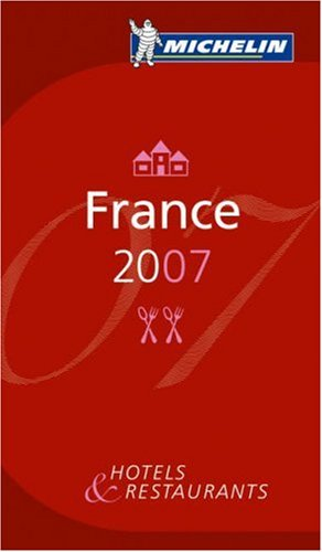 Michelin Red Guide 2007 France: Hotels & Restaurants