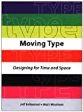 Moving Type: Designing for Time and Space (Digital Media Design)