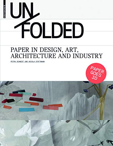 Unfolded: Paper in Design, Art, Architecture and Industry