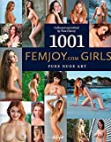 1001 Femjoy.com Girls: Pure Nude Art. Collected and edited by Tom Cherry. Englisch/Deutsche Originalausgabe