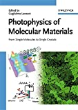 Photophysics of Molecular Materials: From Single Molecules to Single Crystals