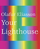 Amazon - Olafur Eliasson: Your Light House: Working With Light, 1991-2004: 洋書