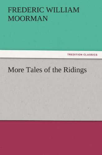 More Tales of the Ridings (TREDITION CL…