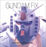 GUNDAM FIX (NEWTYPE ILLUSTRATED COLLECTION)