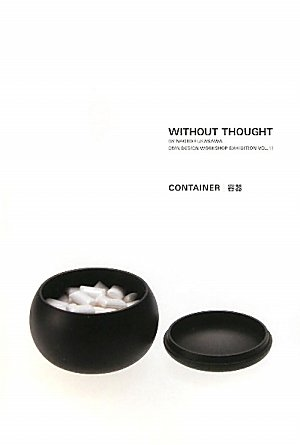 WITHOUT THOUGHT VOL.11 容器