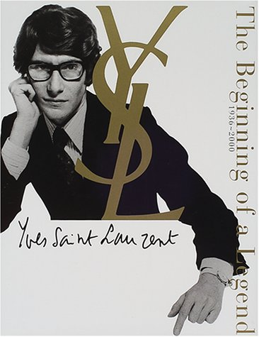 "Yves Saint Laurent""The beginning of a Legend""1936~2000: 川島 ルミ子: 本"
