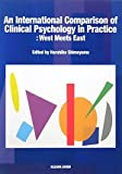 An International Comparison of Clinical Psychology in Practice: West Meets East
