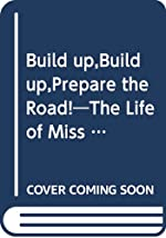 Build up,Build up,Prepare the Road!―The Life of Miss Thomasine Allen