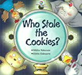 Who Stole the Cookies? (ナレーション・巻末ソングCD付) アプリコットPicture Bookシリーズ 8 100語