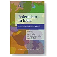 federalism in india Development of cooperative federalism in india: india takes great pride in describing itself as the world's largest democracy.