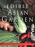 The Edible Asian Garden (The Edible Garden Series)
