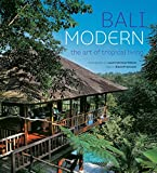 Bali Modern: The Art of Tropical Living Gianni Francione