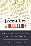 「Jewish Law As Rebellion: A Plea for Religious Authenticity and Halachic Courage」のサムネイル画像