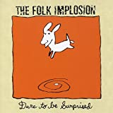 dare to be surprised / The Folk Implosion (1997)