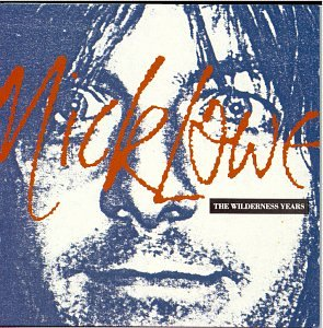 『The Wilderness Years』Nick Lowe  Open Amazon.co.jp