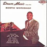 Dance Music from the Bostic Workshop