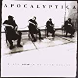 Apocalyptica / Plays Metallica by Four Cellos