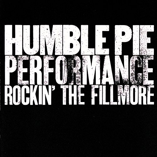 Performance: Rockin' the Fillmore / Humble Pie