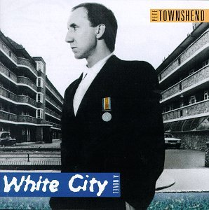 Pete Townshend/White City: A Novel