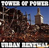 TOWER OF POWER/URBAN RENEWAL