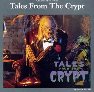 Original Music From Tales From The Crypt (1989-1994 Television Series)