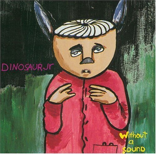 Without a Sound / Dinosaur Jr.