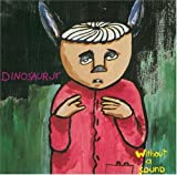 WHITHOUT A SOUND / Dinosaur Jr. (1994)