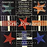 Chamber Music Of Eric Ewazen