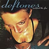 around the fur / Deftones (1997)