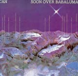 SOON OVER BABALUMA / CAN (1974)