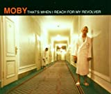 That's When I Reach for My / Moby (1996)