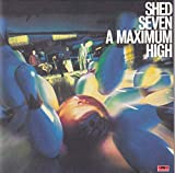 A MAXIMUM HIGH / SHED SEVEN (1996)