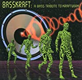Basskraft: A Tribute to Kraftwerk