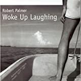 Woke Up Laughing / Robert Palmer (1998)