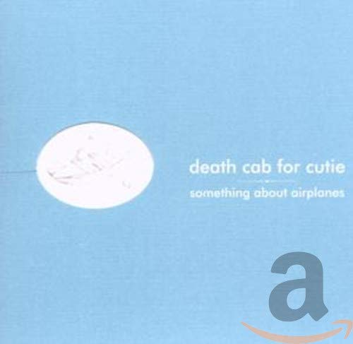 Something About Airplanes / Death Cab for Cutie