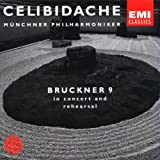 Bruckner: Symphony no 9 - In Concert And Rehearsal / Celibidache, Munich PO
