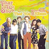 That 70's Show Presents That 70's Album: Rockin'