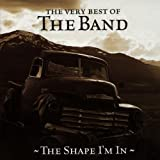 The Shape I'm In: Best of the Band