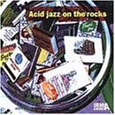 Acid Jazz on the Rocks, Vol. 1