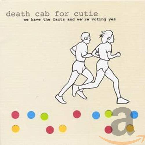We Have the Facts and We're Voting Yes / Death Cab for Cutie