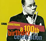 Louis Armstrong:100th Birthday Celebration