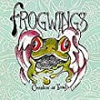 Frogwings / Croakin' At Toad's