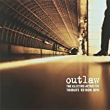 Outlaw: The Electro Acoustic Tribute To Bon Jovi